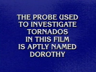 The probe used to investigate tornados in this film is aptly named Dorothy