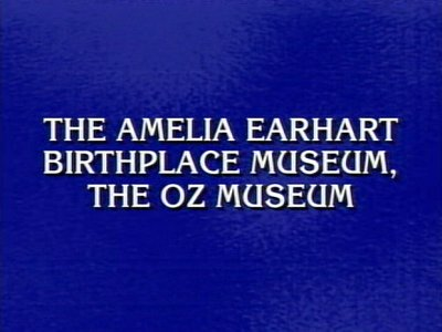 THE AMELIA EARHART BIRTHPLACE MUSEUM, THE OZ MUSEUM